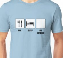Eat Sleep Do Nothing Unisex T-Shirt