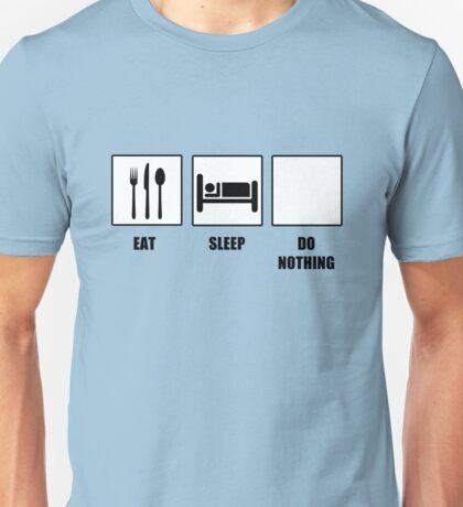 Eat Sleep Do Nothing Unisex T-Shirt