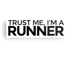 Trust me, I'm a Runner Metal Print