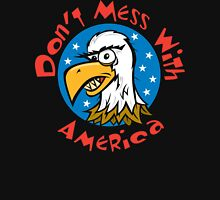 "Veteran's Day ""Don't Mess With America"" T-Shirt Unisex T-Shirt"