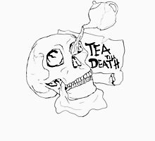 Tea Till Death Unisex T-Shirt
