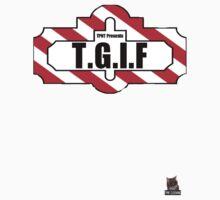 T.G.I.F T-Shirt by ThePs3noobtuber