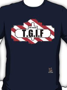 T.G.I.F T-Shirt T-Shirt