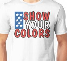 "Veteran's Day ""Show Your Colors"" T-Shirt Unisex T-Shirt"