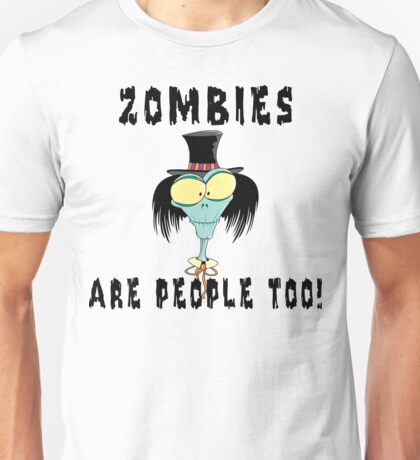 """Halloween """"Zombies Are People Too!"""" T-Shirt Unisex T-Shirt"""