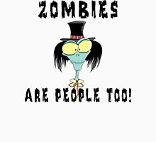 "Halloween ""Zombies Are People Too!"" T-Shirt Unisex T-Shirt"