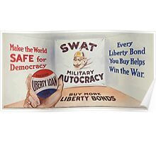 Make the world safe for democracy Every Liberty Bond you buy helps win the war Buy more Liberty Bonds Poster