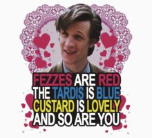fezzes are red, the tardis is blue, custard is lovely, and so are you by morganbryant