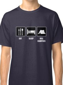 Eat Sleep Kill Campers Classic T-Shirt