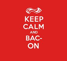 Keep Calm and... BACON! Unisex T-Shirt
