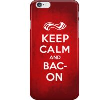Keep Calm and... BACON! iPhone Case/Skin