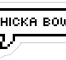 Bow Chicka Bow Wow Sticker