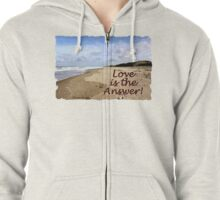 Someone to Love Is the Answer Zipped Hoodie