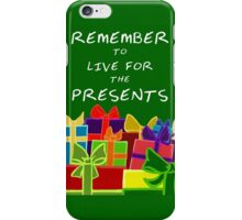 Live for the Presents iPhone Case/Skin