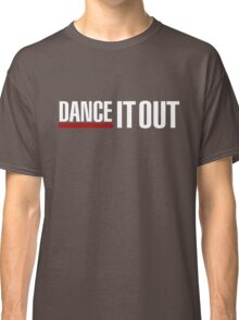 Dance It Out - White 2.0 Classic T-Shirt