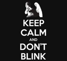 KEEP CALM and Don't Blink by Golubaja