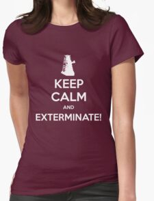 KEEP CALM and Exterminate! Womens Fitted T-Shirt