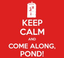 KEEP CALM and Come Along, Pond! by Golubaja