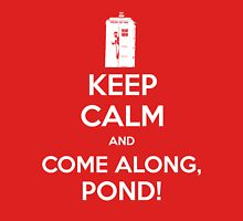 KEEP CALM and Come Along, Pond! Unisex T-Shirt