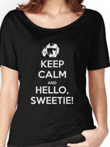 KEEP CALM and Hello, Sweetie! Women's Relaxed Fit T-Shirt