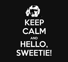KEEP CALM and Hello, Sweetie! T-Shirt