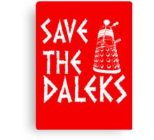 SAVE THE DALEKS Canvas Print