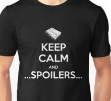 KEEP CALM and ...Spoilers... Unisex T-Shirt