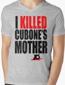 I *KILLED* CUBONE'S MOTHER Mens V-Neck T-Shirt