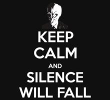 KEEP CALM and Silence Will Fall by Golubaja