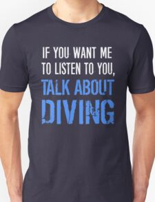Funny Talk About Diving T Shirt T-Shirt