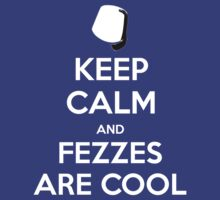 KEEP CALM and Fezzes are Cool by Golubaja