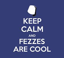 KEEP CALM and Fezzes are Cool Unisex T-Shirt