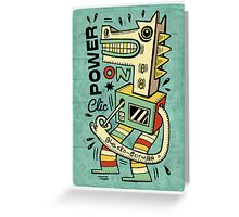Power on Greeting Card