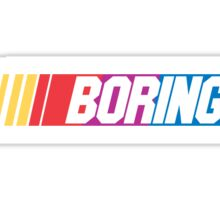 Boring Sticker