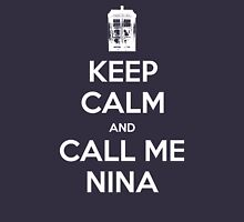 KEEP CALM and Call me NINA Unisex T-Shirt
