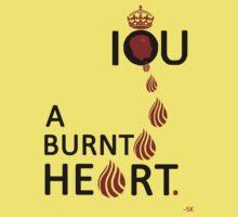 I O U A BURNT HEART... Kids Clothes