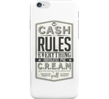 C.R.E.A.M (Cash Rules Everything Around Me) iPhone Case/Skin