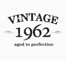 Vintage 1962 - Aged to Perfection by avdesigns