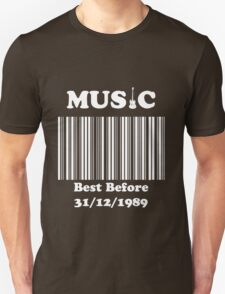 Music was better in the 80's!! Unisex T-Shirt