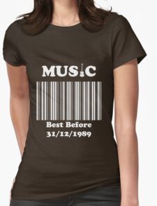 Music was better in the 80's!! Womens Fitted T-Shirt
