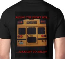 Riding the Short Bus... Unisex T-Shirt
