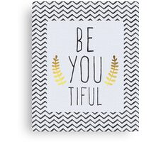 Be You Tiful Quote Canvas Print