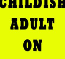 Childish Adult On Board Sticker
