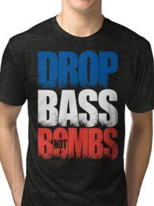Drop Bass Not Bombs (France) [Stencil Series] Tri-blend T-Shirt