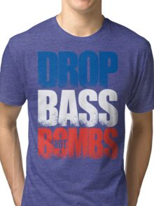 Drop Bass Not Bombs (France) [Stencil Series] Tri-blend T-Shirt