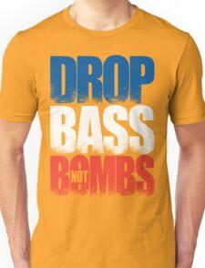 Drop Bass Not Bombs (France) [Stencil Series] Unisex T-Shirt
