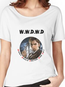 WWDWD - What Would Doctor Who Do? Women's Relaxed Fit T-Shirt