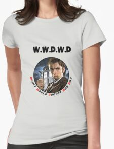 WWDWD - What Would Doctor Who Do? Womens Fitted T-Shirt