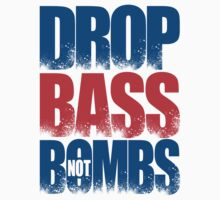 Drop Bass Not Bombs (UK) [Stencil Series] by DropBass