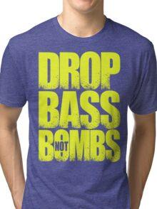 Drop Bass Not Bombs [Stencil Series] (Special Edition) Tri-blend T-Shirt